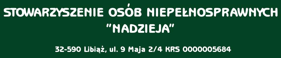 """""""Nadzieja"""" – Stowarzyszenie Osób Niepełnosprawnych w Libiążu"""